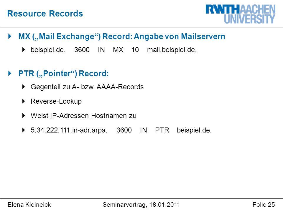 """Elena KleineickFolie 25Seminarvortrag, 18.01.2011  MX (""""Mail Exchange ) Record: Angabe von Mailservern  beispiel.de."""
