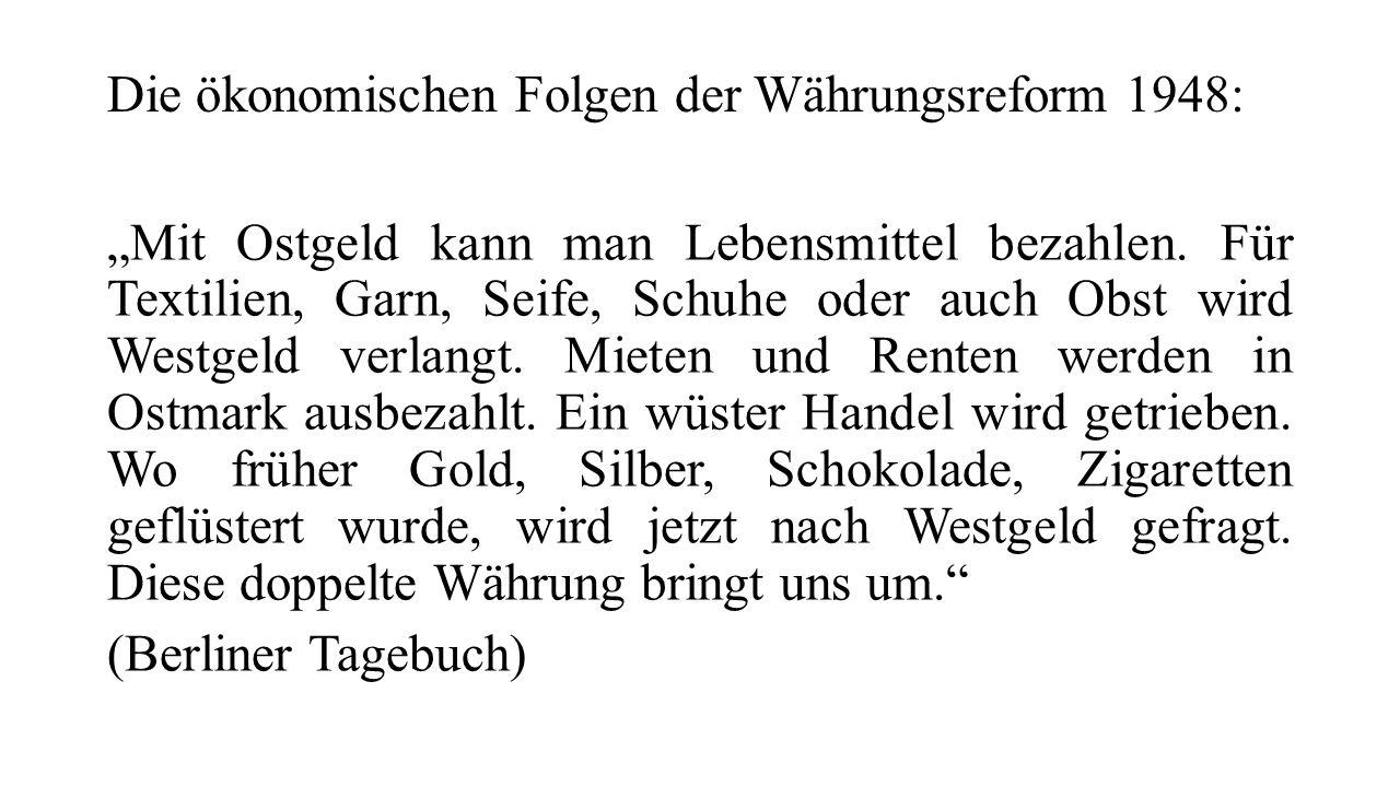 """Die ökonomischen Folgen der Währungsreform 1948: """"Mit Ostgeld kann man Lebensmittel bezahlen. Für Textilien, Garn, Seife, Schuhe oder auch Obst wird W"""