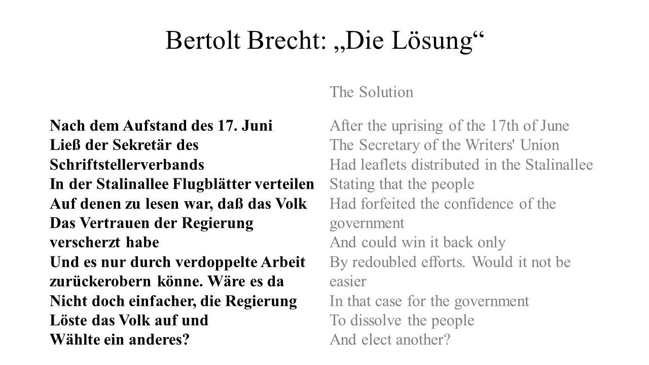 """Bertolt Brecht: """"Die Lösung"""" The Solution Nach dem Aufstand des 17. Juni Ließ der Sekretär des Schriftstellerverbands In der Stalinallee Flugblätter v"""