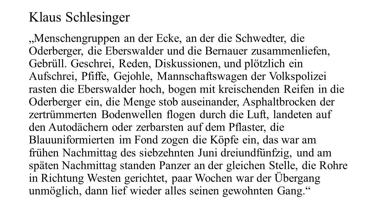 """Klaus Schlesinger """"Menschengruppen an der Ecke, an der die Schwedter, die Oderberger, die Eberswalder und die Bernauer zusammenliefen, Gebrüll."""