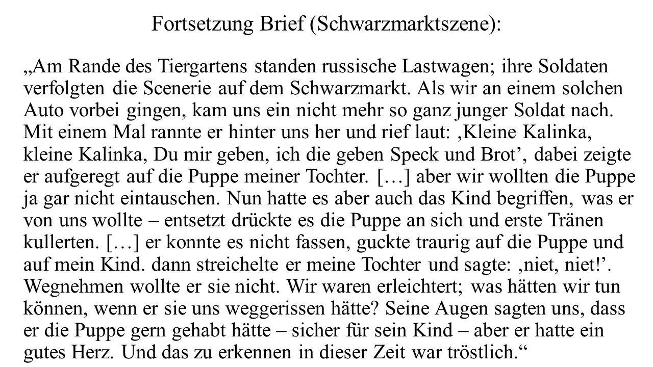 """Fortsetzung Brief (Schwarzmarktszene): """"Am Rande des Tiergartens standen russische Lastwagen; ihre Soldaten verfolgten die Scenerie auf dem Schwarzmarkt."""
