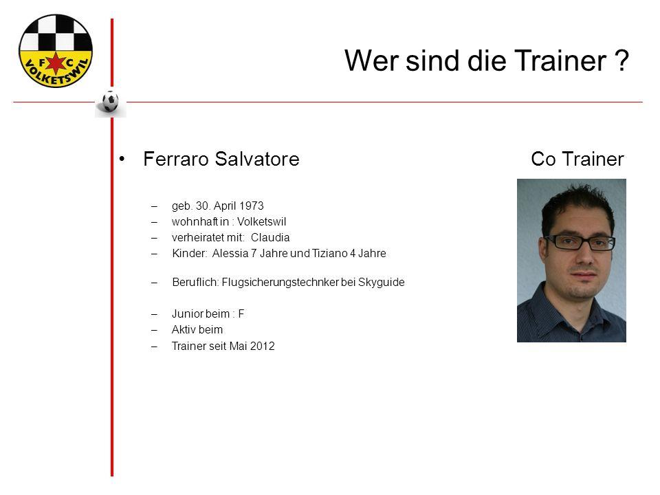 Wer sind die Trainer . Ferraro SalvatoreCo Trainer –geb.