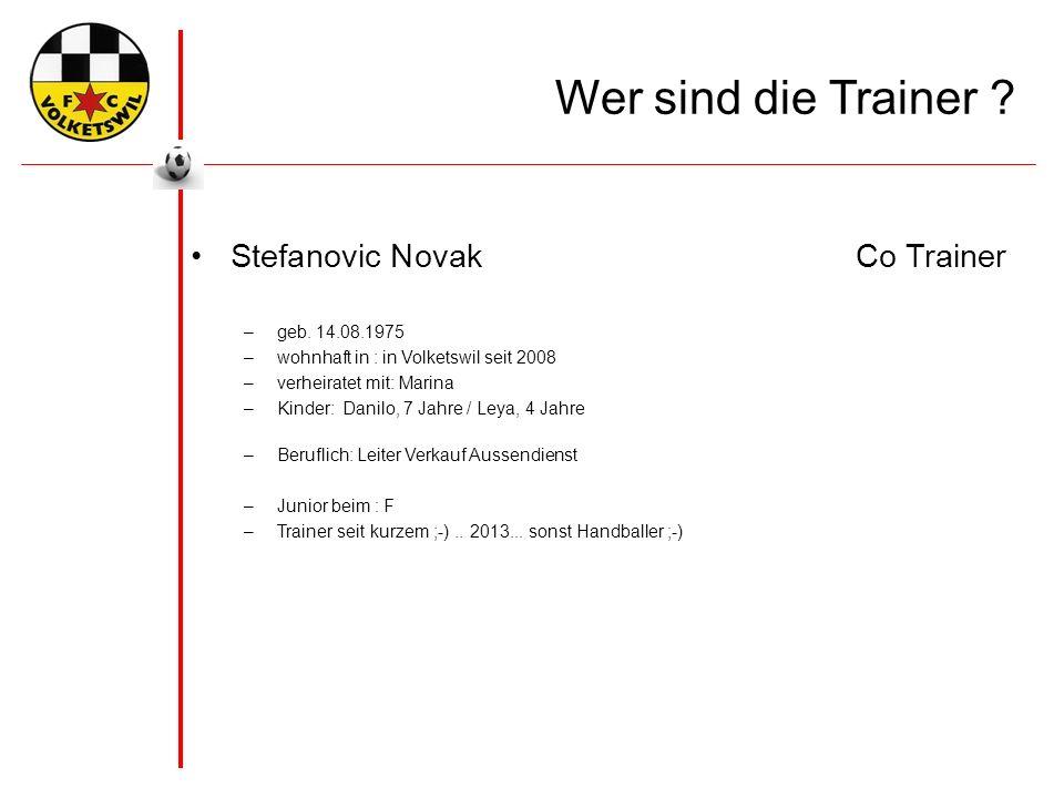 Wer sind die Trainer . Stefanovic NovakCo Trainer –geb.