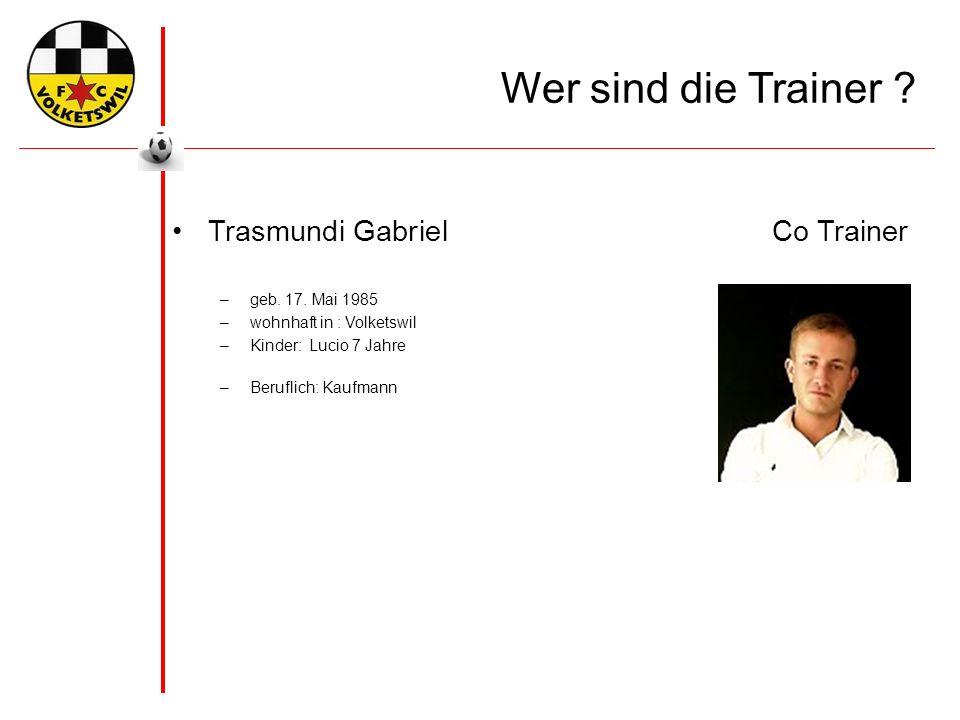 Wer sind die Trainer . Trasmundi GabrielCo Trainer –geb.
