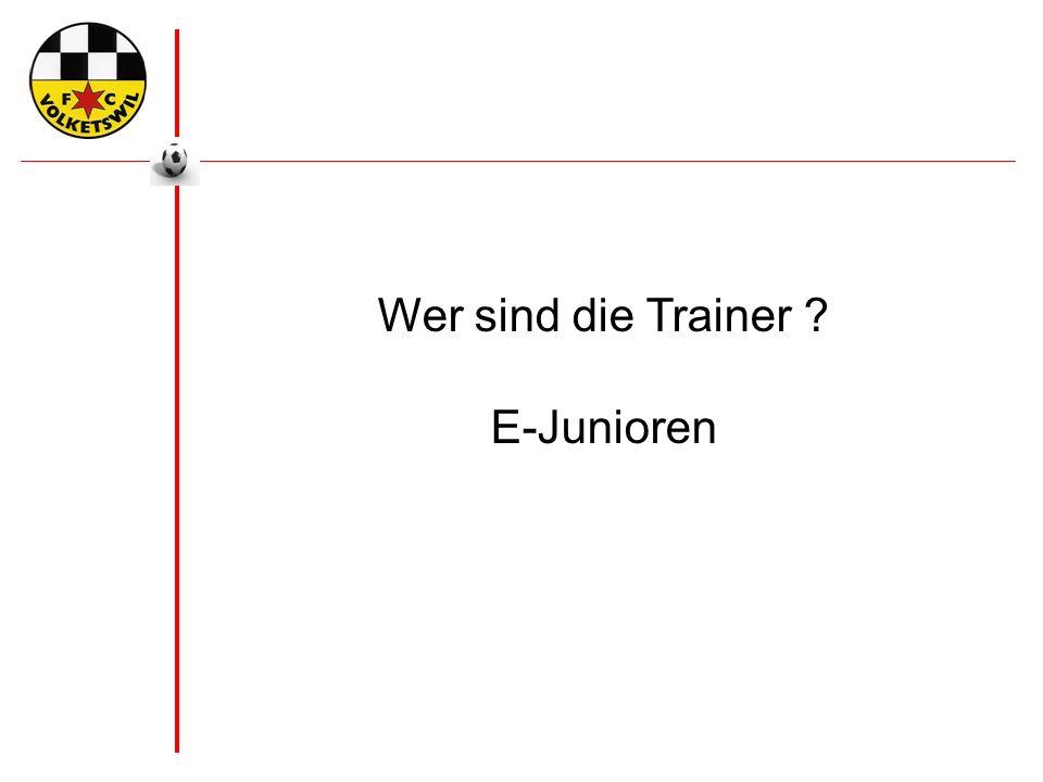 Wer sind die Trainer E-Junioren