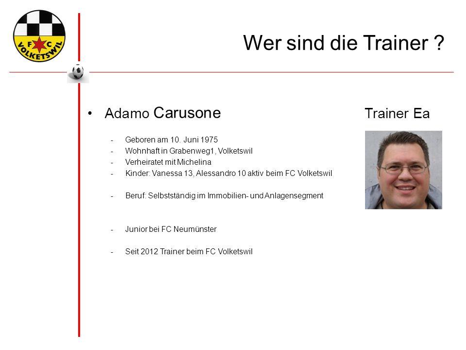 Wer sind die Trainer . Adamo Carusone Trainer Ea -Geboren am 10.
