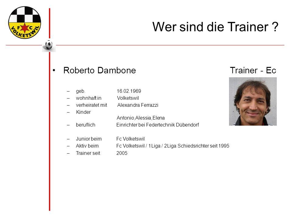 Wer sind die Trainer . Roberto DamboneTrainer - Ec –geb.