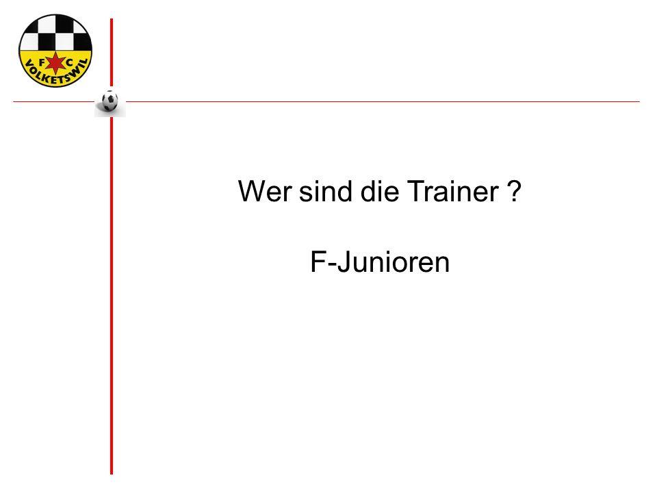 Wer sind die Trainer F-Junioren