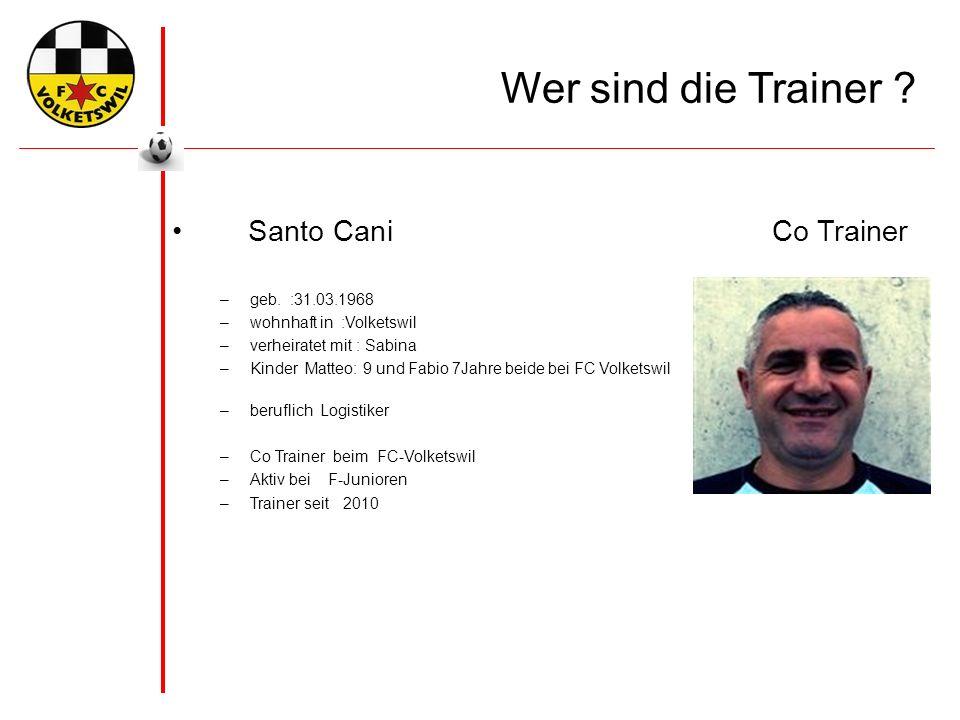 Wer sind die Trainer . Santo CaniCo Trainer –geb.