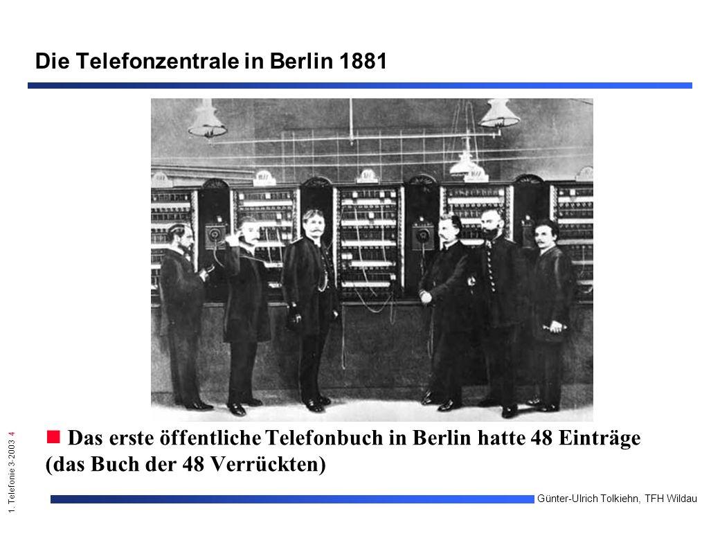 1. Telefonie 3-2003 4 Günter-Ulrich Tolkiehn, TFH Wildau Die Telefonzentrale in Berlin 1881 Das erste öffentliche Telefonbuch in Berlin hatte 48 Eintr