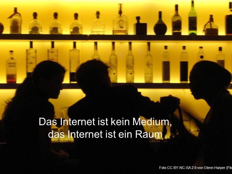 Das Internet ist kein Medium, das Internet ist ein Raum Foto CC BY-NC-SA 2.0 von Glenn Harper (Flickr)