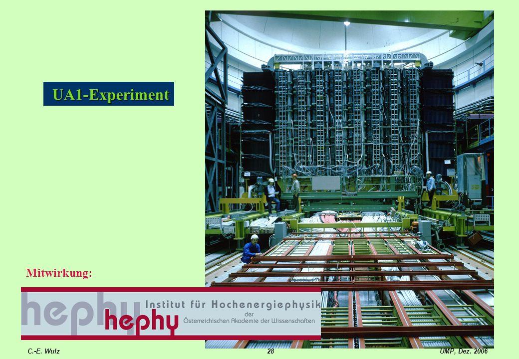 UMP, Dez. 2006C.-E. Wulz28 UA1-Experiment UA1-Experiment Mitwirkung: