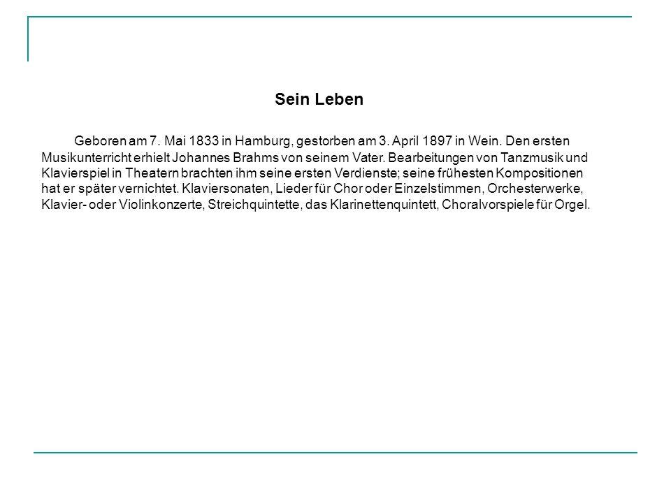 Sein Leben Geboren am 7. Mai 1833 in Hamburg, gestorben am 3.