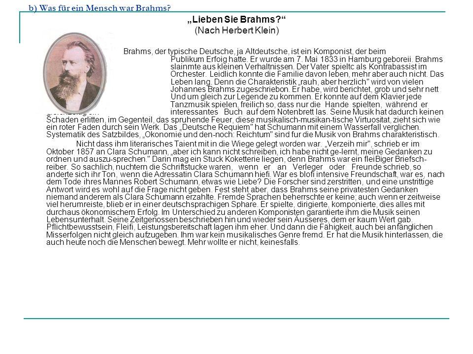 b) Was für ein Mensch war Brahms.