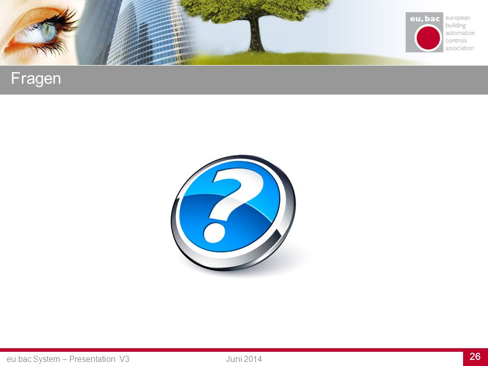 eu.bac System – Presentation V3 26 Juni 2014 Fragen