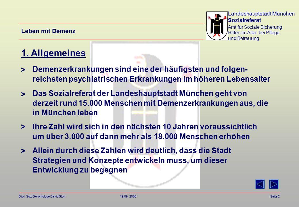 Landeshauptstadt München Sozialreferat Amt für Soziale Sicherung Hilfen im Alter, bei Pflege und Betreuung Dipl. Soz.Gerontologe David Stoll 19.09. 20