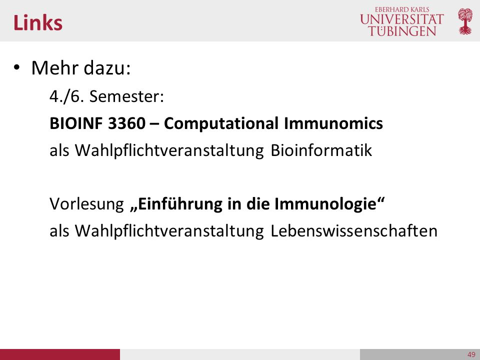 """Links Mehr dazu: 4./6. Semester: BIOINF 3360 – Computational Immunomics als Wahlpflichtveranstaltung Bioinformatik Vorlesung """"Einführung in die Immuno"""