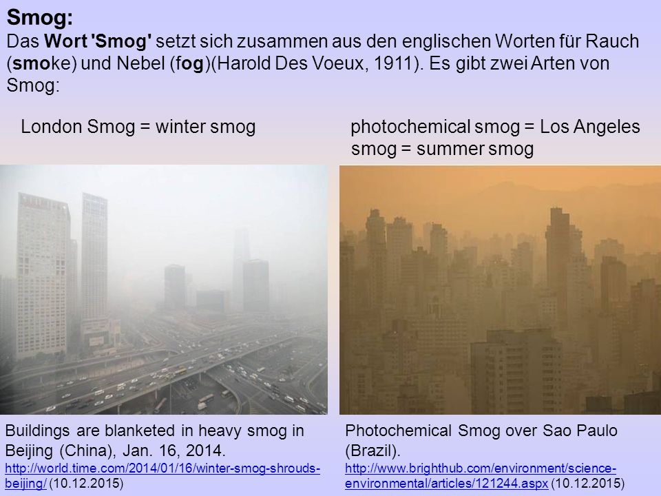 London Smog = winter smog photochemical smog = Los Angeles smog = summer smog Buildings are blanketed in heavy smog in Beijing (China), Jan. 16, 2014.