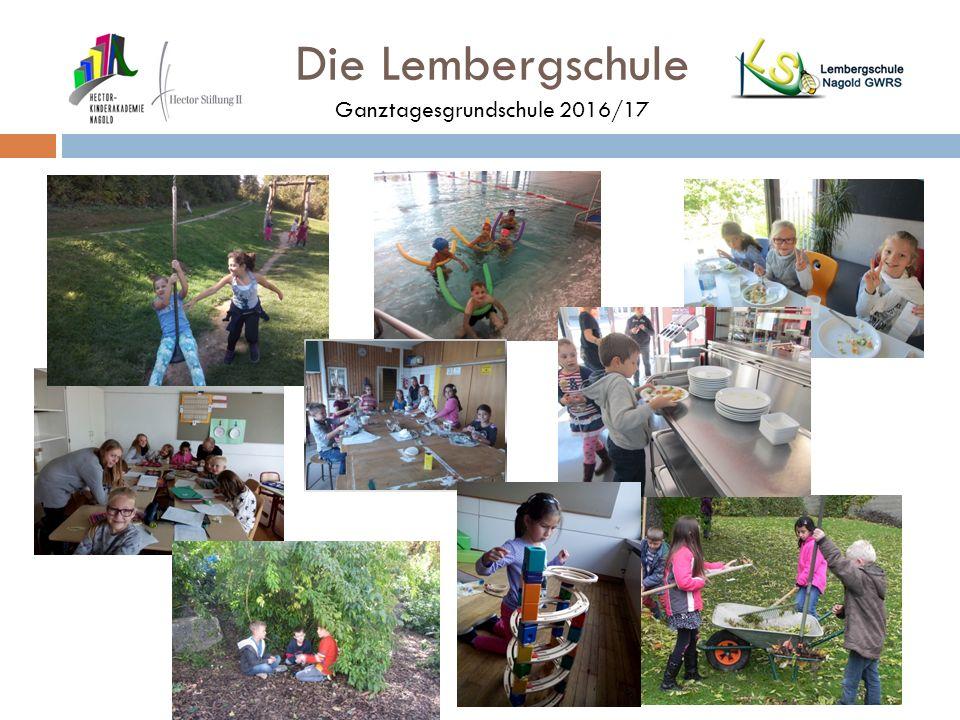 Die Lembergschule Ganztagesgrundschule 2016/17 SLÜH Spielen Lernen Üben Hausaufgaben Nach Klassenstufen getrennt Betreut von Lehrkräften und Jugendbegleitern