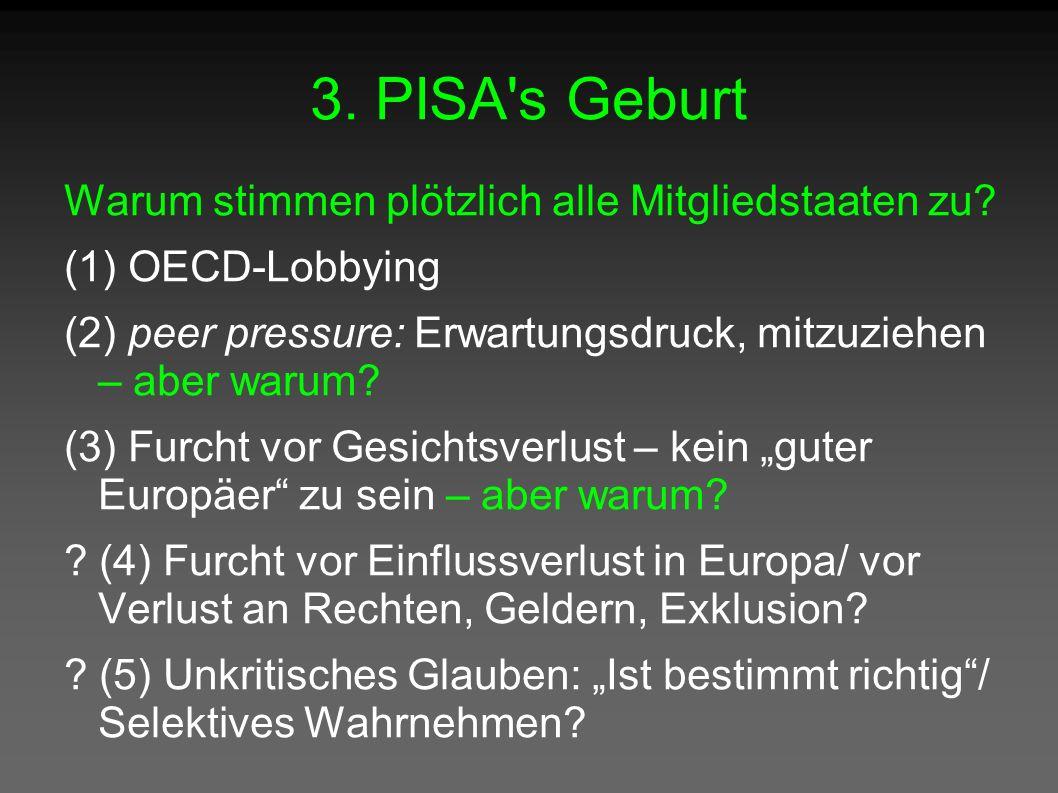 3. PISA s Geburt Warum stimmen plötzlich alle Mitgliedstaaten zu.