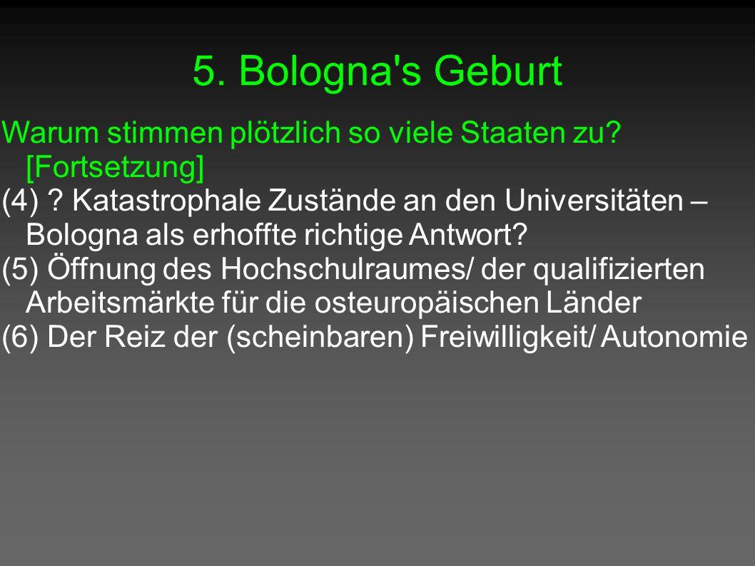 5. Bologna s Geburt Warum stimmen plötzlich so viele Staaten zu.