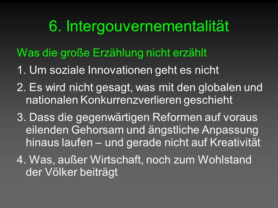 6. Intergouvernementalität Was die große Erzählung nicht erzählt 1.