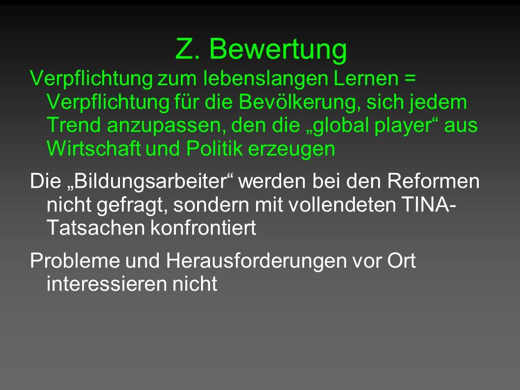 """Z. Bewertung Verpflichtung zum lebenslangen Lernen = Verpflichtung für die Bevölkerung, sich jedem Trend anzupassen, den die """"global player"""" aus Wirts"""