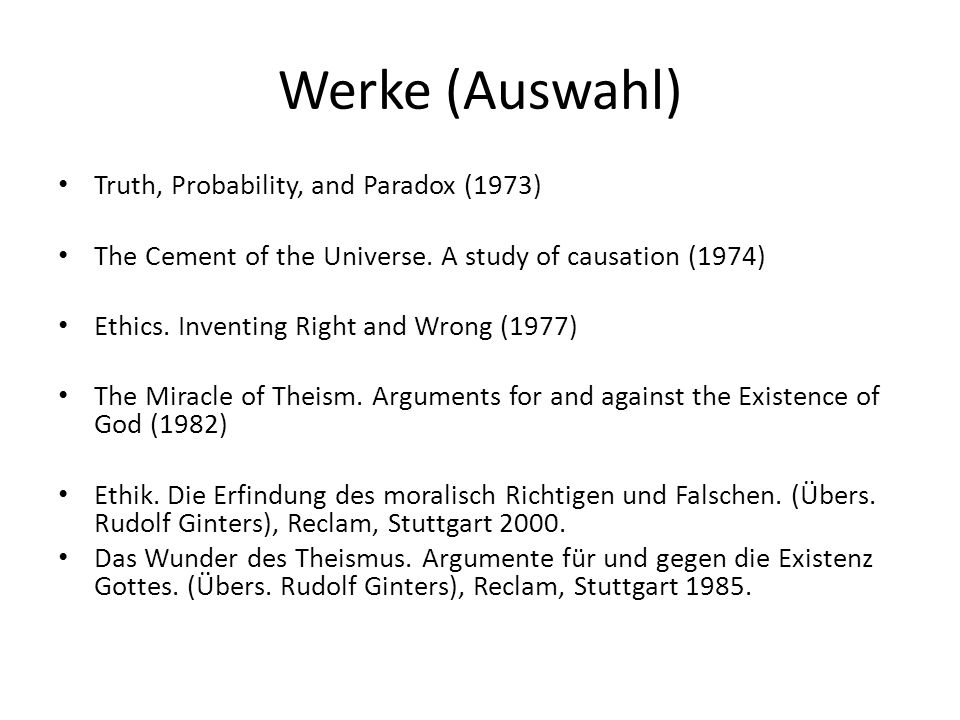 Werke (Auswahl) Truth, Probability, and Paradox (1973) The Cement of the Universe.