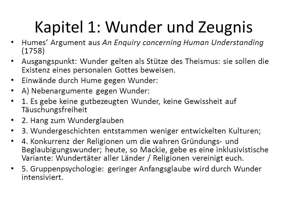 Kapitel 1: Wunder und Zeugnis Humes' Argument aus An Enquiry concerning Human Understanding (1758) Ausgangspunkt: Wunder gelten als Stütze des Theismu