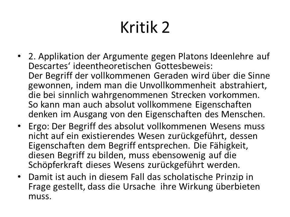 Kritik 2 2. Applikation der Argumente gegen Platons Ideenlehre auf Descartes' ideentheoretischen Gottesbeweis: Der Begriff der vollkommenen Geraden wi