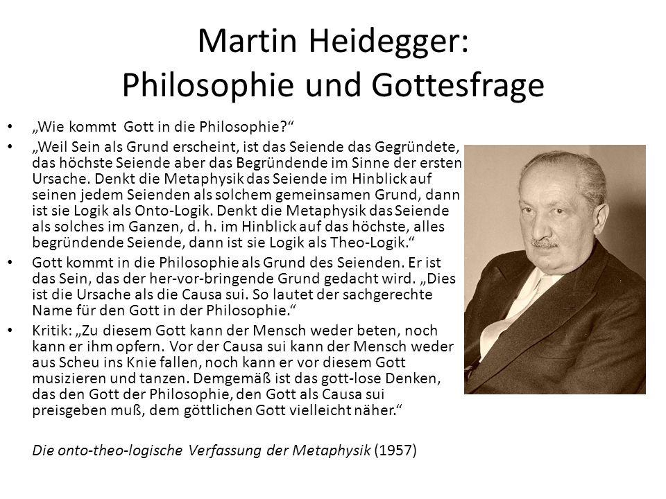 """Martin Heidegger: Philosophie und Gottesfrage """"Wie kommt Gott in die Philosophie?"""" """"Weil Sein als Grund erscheint, ist das Seiende das Gegründete, das"""