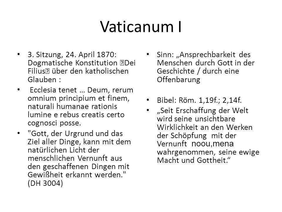 "Vaticanum I 3. Sitzung, 24. April 1870: Dogmatische Konstitution ""Dei Filius"" über den katholischen Glauben : Ecclesia tenet … Deum, rerum omnium prin"