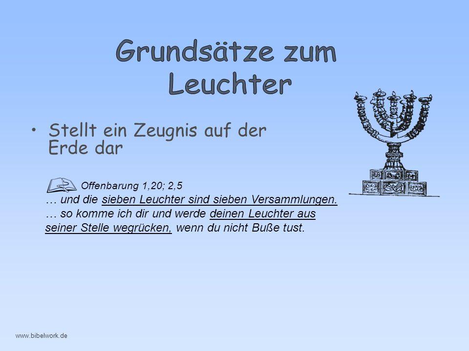 Stellt ein Zeugnis auf der Erde dar Offenbarung 1,20; 2,5 … und die sieben Leuchter sind sieben Versammlungen.