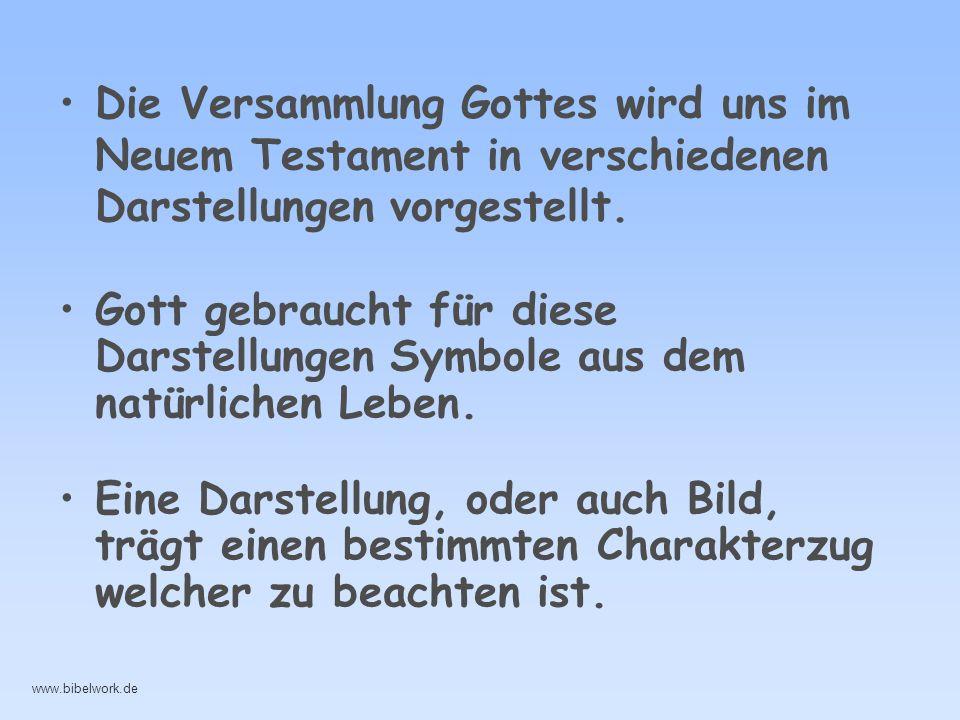 Die Versammlung Gottes wird uns im Neuem Testament in verschiedenen Darstellungen vorgestellt. Gott gebraucht für diese Darstellungen Symbole aus dem