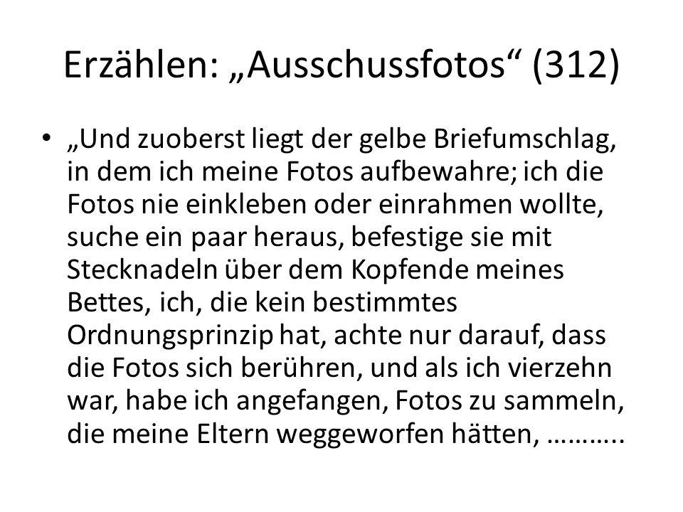 """Erzählen: """"Ausschussfotos"""" (312) """"Und zuoberst liegt der gelbe Briefumschlag, in dem ich meine Fotos aufbewahre; ich die Fotos nie einkleben oder einr"""