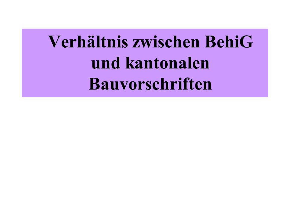 Verhältnis zwischen BehiG und kantonalen Bauvorschriften