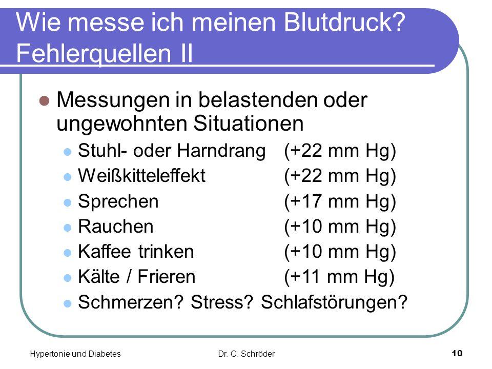 Wie messe ich meinen Blutdruck? Fehlerquellen II Messungen in belastenden oder ungewohnten Situationen Stuhl- oder Harndrang(+22 mm Hg) Weißkitteleffe