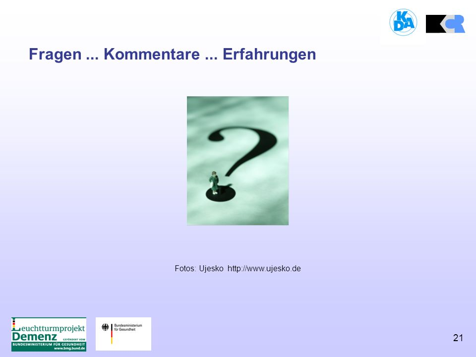 21 Fragen... Kommentare... Erfahrungen Fotos: Ujesko http://www.ujesko.de