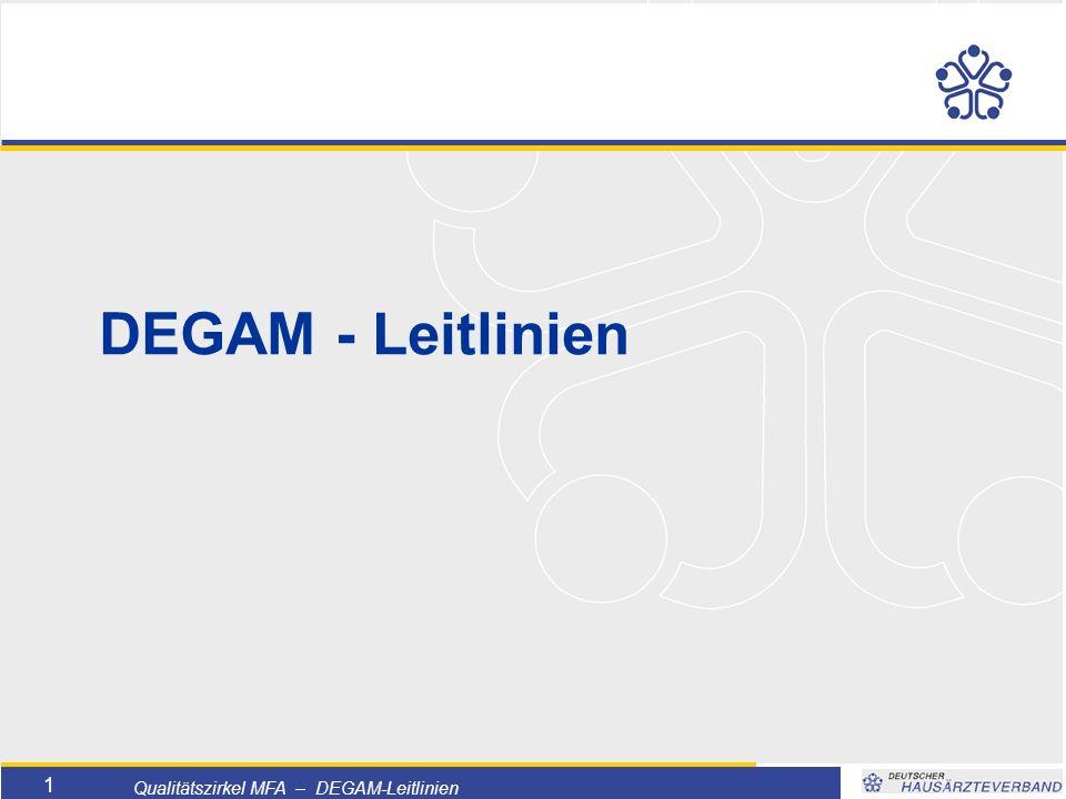Titelmasterformat durch Klicken bearbeiten  Textmasterformate durch Klicken bearbeiten  Zweite Ebene  Dritte Ebene –Vierte Ebene »Fünfte Ebene 1 Qualitätszirkel MFA – DEGAM-Leitlinien DEGAM - Leitlinien