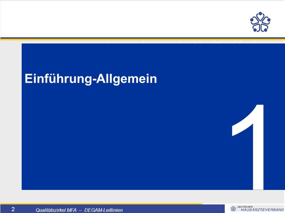 Titelmasterformat durch Klicken bearbeiten  Textmasterformate durch Klicken bearbeiten  Zweite Ebene  Dritte Ebene –Vierte Ebene »Fünfte Ebene 2 Qualitätszirkel MFA – DEGAM-Leitlinien Einführung-Allgemein 1