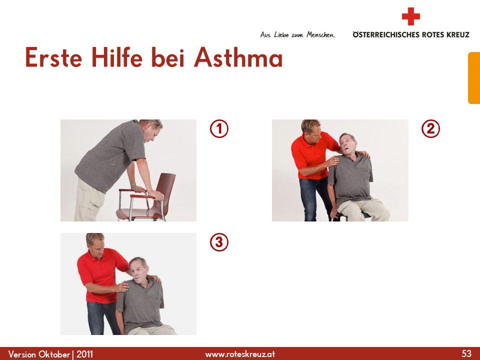 www.roteskreuz.at Version Oktober | 2011 Erste Hilfe bei Asthma 53