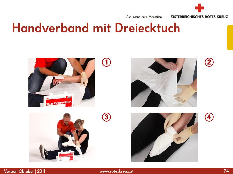 www.roteskreuz.at Version Oktober | 2011 Handverband mit Dreiecktuch 74