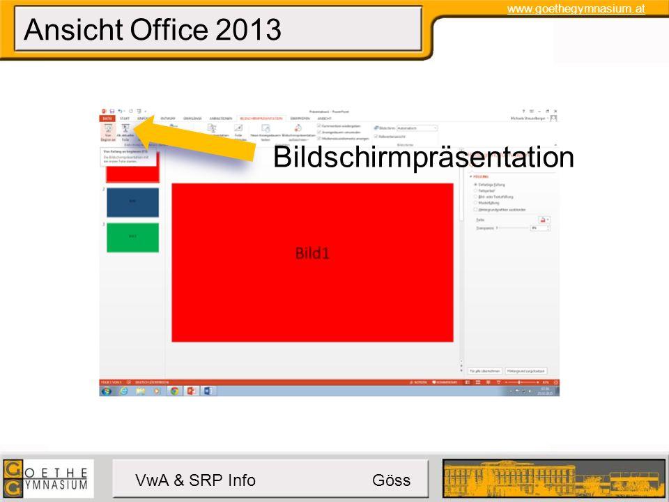 www.goethegymnasium.at VwA & SRP Info Göss Ansicht Office 2013 Bildschirmpräsentation