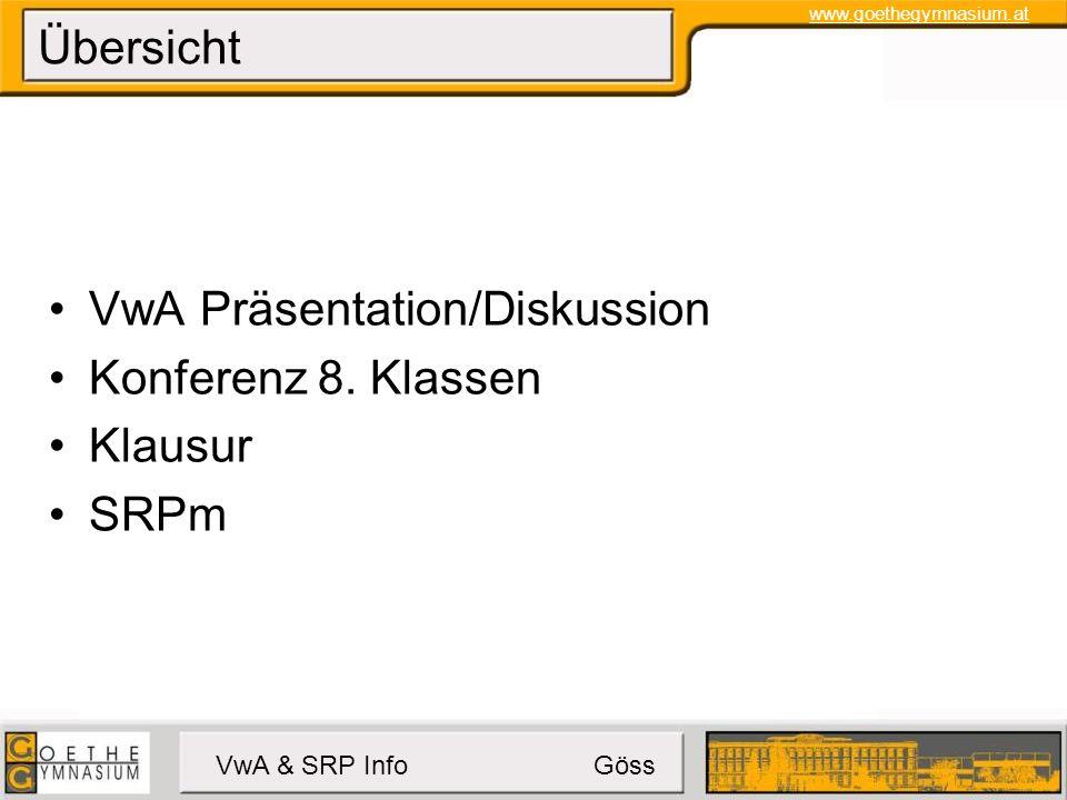 www.goethegymnasium.at VwA & SRP Info Göss SRPm Ablauf KandidatInnen warten im Festsaalgang 2 Themenkugeln aus dem richtigen Poolsack ziehen, eine wählen (bunte Poolthemenliste liegt auf!)