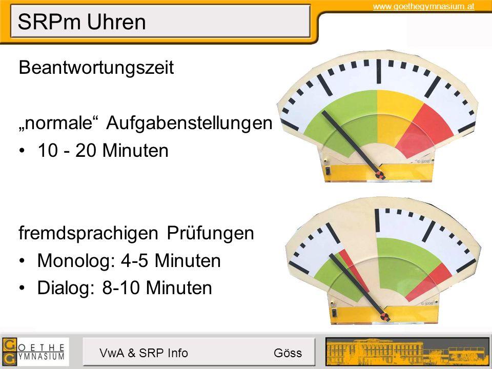 """www.goethegymnasium.at VwA & SRP Info Göss SRPm Uhren Beantwortungszeit """"normale Aufgabenstellungen 10 - 20 Minuten fremdsprachigen Prüfungen Monolog: 4-5 Minuten Dialog: 8-10 Minuten"""