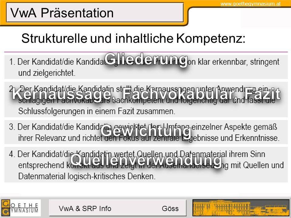 www.goethegymnasium.at VwA & SRP Info Göss VwA Präsentation Strukturelle und inhaltliche Kompetenz: