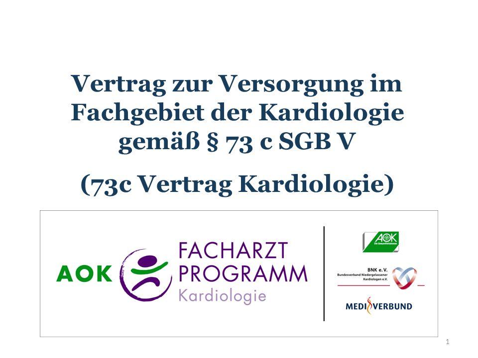 1 Vertrag zur Versorgung im Fachgebiet der Kardiologie gemäß § 73 c SGB V (73c Vertrag Kardiologie)