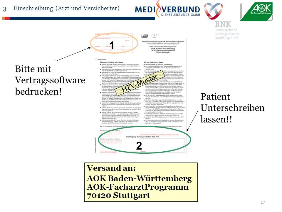 17 Bitte mit Vertragssoftware bedrucken. Patient Unterschreiben lassen!.