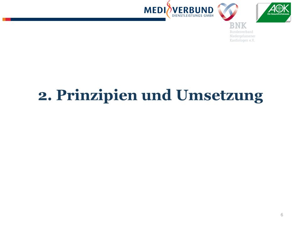 6 2. Prinzipien und Umsetzung