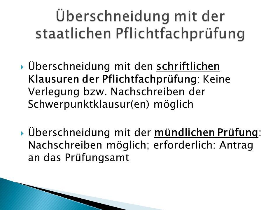  Überschneidung mit den schriftlichen Klausuren der Pflichtfachprüfung: Keine Verlegung bzw.